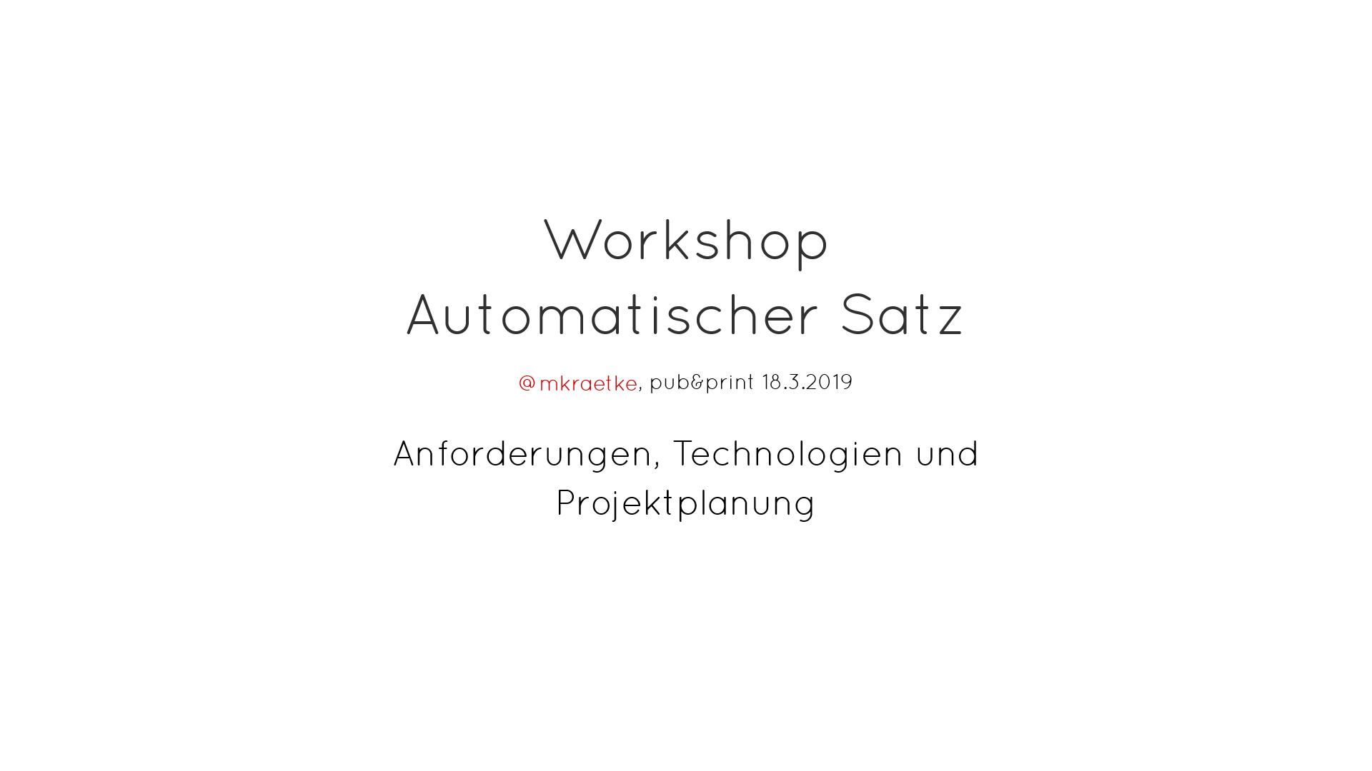 Slides zum Workshop automatischer Satz